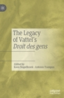 The Legacy of Vattel's Droit des gens - Book