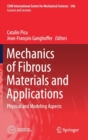 Mechanics of Fibrous Materials and Applications : Physical and Modeling Aspects - Book