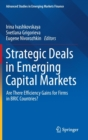 Strategic Deals in Emerging Capital Markets : Are There Efficiency Gains for Firms in BRIC Countries? - Book