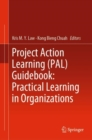 Project Action Learning (PAL) Guidebook: Practical Learning in Organizations - Book