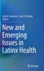 New and Emerging Issues in Latinx Health - Book