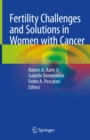 Fertility Challenges and Solutions in Women with Cancer - eBook