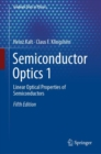 Semiconductor Optics 1 : Linear Optical Properties of Semiconductors - Book