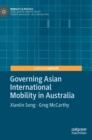 Governing Asian International Mobility in Australia - Book