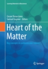 Heart of the Matter : Key concepts in cardiovascular science - Book