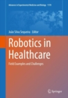 Robotics in Healthcare : Field Examples and Challenges - Book