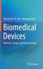 Biomedical Devices : Materials, Design, and Manufacturing - Book