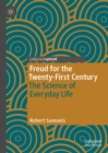 Freud for the Twenty-First Century : The Science of Everyday Life - eBook