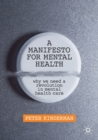 A Manifesto for Mental Health : Why We Need a Revolution in Mental Health Care - Book