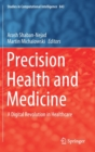 Precision Health and Medicine : A Digital Revolution in Healthcare - Book