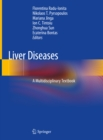 Liver Diseases : A Multidisciplinary Textbook - eBook