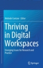 Thriving in Digital Workspaces : Emerging Issues for Research and Practice - Book