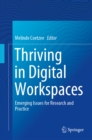 Thriving in Digital Workspaces : Emerging Issues for Research and Practice - eBook