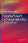 Nature of Science in Science Instruction : Rationales and Strategies - Book