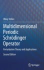 Multidimensional Periodic Schroedinger Operator : Perturbation Theory and Applications - Book