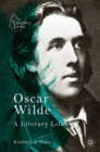 Oscar Wilde : A Literary Life - eBook