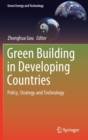 Green Building in Developing Countries : Policy, Strategy and Technology - Book