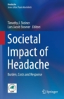 Societal Impact of Headache : Burden, Costs and Response - Book