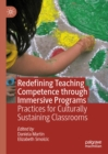 Redefining Teaching Competence through Immersive Programs : Practices for Culturally Sustaining Classrooms - eBook