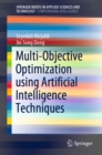 Multi-Objective Optimization using Artificial Intelligence Techniques - eBook