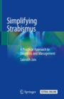 Simplifying Strabismus : A Practical Approach to Diagnosis and Management - Book