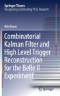 Combinatorial Kalman Filter and High Level Trigger Reconstruction for the Belle II Experiment - Book