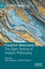 Friedrich Waismann : The Open Texture of Analytic Philosophy - Book