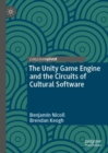 The Unity Game Engine and the Circuits of Cultural Software - Book