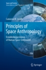 Principles of Space Anthropology : Establishing a Science of Human Space Settlement - eBook
