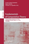 Fundamentals of Computation Theory : 22nd International Symposium, FCT 2019, Copenhagen, Denmark, August 12-14, 2019, Proceedings - Book