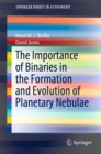 The Importance of Binaries in the Formation and Evolution of Planetary Nebulae - eBook