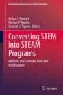 Converting STEM into STEAM Programs : Methods and Examples from and for Education - eBook