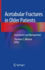 Acetabular Fractures in Older Patients : Assessment and Management - eBook