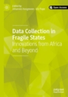 Data Collection in Fragile States : Innovations from Africa and Beyond - Book