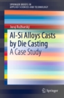 Al-Si Alloys Casts by Die Casting : A Case Study - eBook