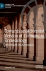 Towards an Adventist Version of Communio Ecclesiology : Remnant in Koinonia - Book