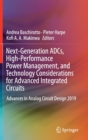 Next-Generation ADCs, High-Performance Power Management, and Technology Considerations for Advanced Integrated Circuits : Advances in Analog Circuit Design 2019 - Book