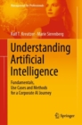 Understanding Artificial Intelligence : Fundamentals, Use Cases and Methods for a Corporate AI Journey - Book