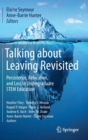 Talking about Leaving Revisited : Persistence, Relocation, and Loss in Undergraduate STEM Education - Book