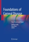 Foundations of Corneal Disease : Past, Present and Future - Book