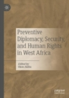 Preventive Diplomacy, Security, and Human Rights in West Africa - Book