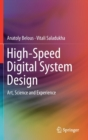 High-Speed Digital System Design : Art, Science and Experience - Book