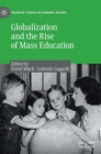 Globalization and the Rise of Mass Education - Book
