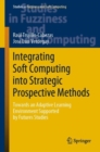 Integrating Soft Computing into Strategic Prospective Methods : Towards an Adaptive Learning Environment Supported by Futures Studies - Book