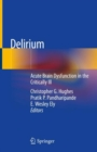 Delirium : Acute Brain Dysfunction in the Critically Ill - eBook