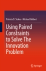 Using Paired Constraints to Solve The Innovation Problem - eBook