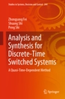 Analysis and Synthesis for Discrete-Time Switched Systems : A Quasi-Time-Dependent Method - eBook