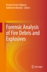 Forensic Analysis of Fire Debris and Explosives - eBook