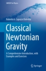 Classical Newtonian Gravity : A Comprehensive Introduction, with Examples and Exercises - eBook