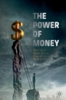 The Power of Money : How Ideas about Money Shaped the Modern World - Book